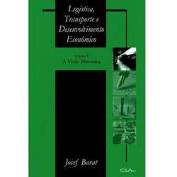 Logistica Transporte e Desenvolvimento Economico - a Visao Historica - V 1