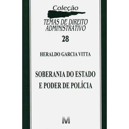 Soberania do Estado e Poder de Polícia - Coleção Temas de Direito Administrativo - Vol. 28