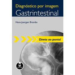 Diagnostico por Imagem Gastrintestinal - Serie Diagnostico por Imagem