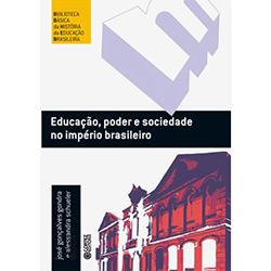 Educacao, Poder e Sociedade no Imperio Brasileiro