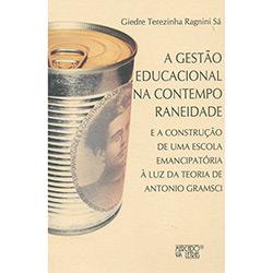A Gestão Educacional na Contemporaneidade: e a Construção de uma Escola Emancipatória à Luz da Teoria de Antonio Gramsci