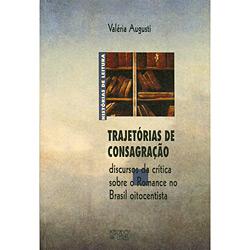 Histórias de Leitura - Trajetórias de Consagração: Discursos da Crítica Sobre o Romance no Brasil Oitocentista