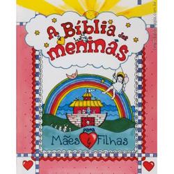 Biblia das Meninas, A: para Maes e Filhas