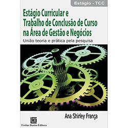 Estagio Curricular e Trabalhado de Conclusão de Curso na Área de Gestão e Negócios