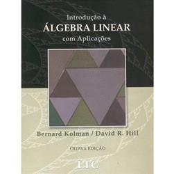 Introdução à Álgebra Linear Com Aplicaçõesn - Bernard Kolman e David R. Hill