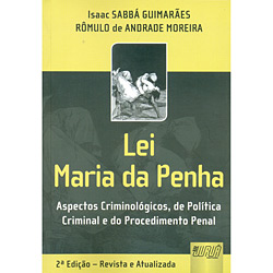 Lei Maria da Penha: Aspectos Criminológicos, de Política Criminal e do Procedimento Penal