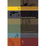 Recado do Nome, o - Leitura de Guimaraes Rosa