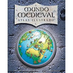 Mundo Medieval - Atlas Ilustrado