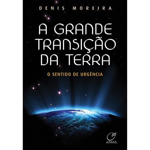 Grande Transição da Terra: o Sentido de Urgência, A