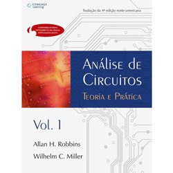 Análise de Circuitos: Teoria e Prática - Tradução da 4ª Edição Norte- Americana