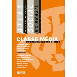 Classe Media Desenvolvimento e Crise - Atlas da Nova Extratificacao Social