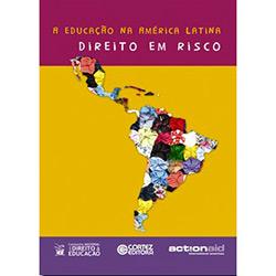 A Educação na América Latina: Direito em Risco - Actionaid Brasil