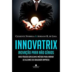 Innovatrix: Inovação para Não Gênios