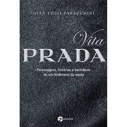 Vita Prada - Personagens, Historias - e Bastidores de um Fenomeno da Moda