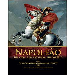 Napoleão: Sua Vida, Suas Batalhas e Seu Imperio