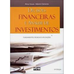 Decisões Financeiras e Análise de Investimentos: Fundamentos, Técnicas e Aplicações