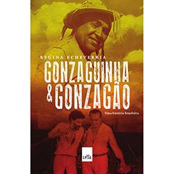 Gonzaguinha e Gonzagão: uma História Brasileira