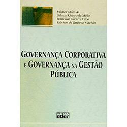 Governança Corporativa e Governança na Gestão Pública