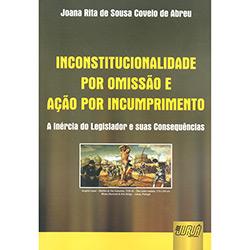 Inconstitucionalidade por Omissão e Ação por Incumprimento: a Inércia do Legislador e Suas Consequências