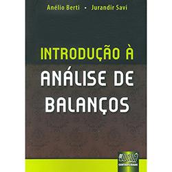 Introdução à Análise de Balanços - Anélio Berti e Jurandir Savi