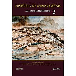 História de Minas Gerais: as Minas Setecentistas- Vol. 2
