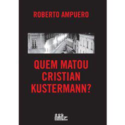 Quem Matou Cristian Kustermann?