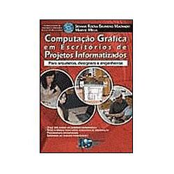 Computacao Grafica para Escritorios de Projetos Informatizados (c/cd)