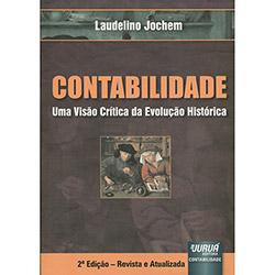 Contabilidade: uma Visão Crítica da Evolução Histórica (2013 - Edição 2)