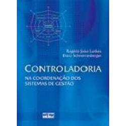 Controladoria: na Coordenação dos Sistemas de Gestão