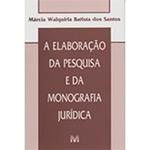 A Elaboração da Pesquisa e da Monografia Jurídica