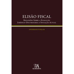 Elisão Fiscal - Reflexões Sobre a Evolução Jurídico-doutrinária e Situação Actual