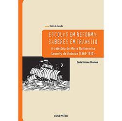 Escolas em Reforma, Saberes em Transito - a Trajetoria de Maria Guilhermina