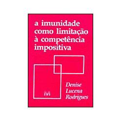 A Imunidade Como Limitação à Competência Impositiva