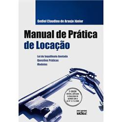 Manual de Prática de Locação: Lei do Inquilino Anotada: Questões Práticas: Modelos