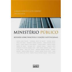 Ministério Público: Reflexões Sobre Princípios e Funções Institucionais