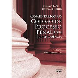 Comentários ao Código de Processo Penal e Sua Jurisprudência - Eugenio Pacelli e Douglas Fischer
