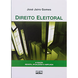 Direito Eleitoral - 8ª Edição - José Jairo Gomes