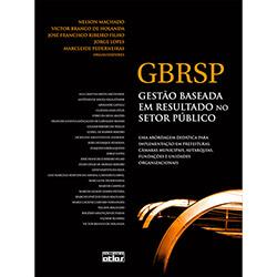 Gbrsp Gestão Baseada em Resultado no Setor Público: uma Abordagem Didática para Implementação em Prefeituras, Câmaras Mu
