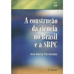 Construcao da Ciencia no Brasil e a Sbpc, A