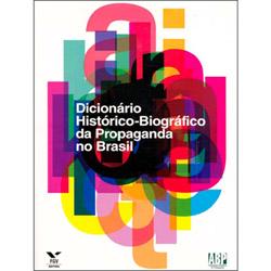 Dicionario Historico-biografico da Propaganda no Brasil