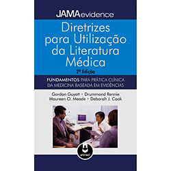 Diretrizes para Utilização da Literatura Médica: Fundamentos para Prática Clínica da Medicina Baseada em Evidências