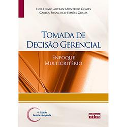 Tomada de Decisão Gerencial: Enfoque Multicritério