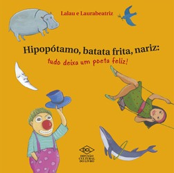 Hipopótamo, Batata Frita, Nariz: Tudo Deixa um Poeta Feliz