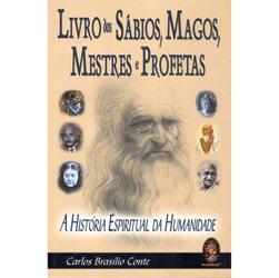 Livro dos Sabios, Magos, Mestres e Profetas, o - a Historia Espiritual da H