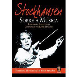 Stockhausen Sobre a Musica - Palestras e Entrevistas Compiladas por Robin M