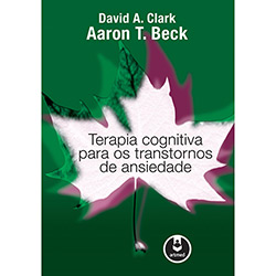 Terapia Cognitiva para os Transtornos de Ansiedade