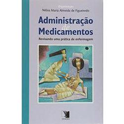 Administração de Medicamentos: Revisando uma Pratica de Enfermagem