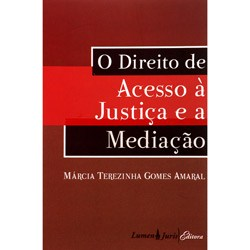 Direito de Acesso a Justica e a Mediacao, O