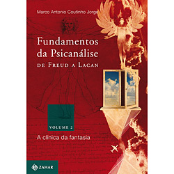 Fundamentos da Psicanálise de Freud a Lacan - Vol. 2