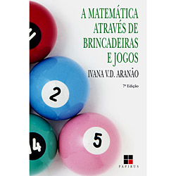 Matematica Atraves de Brincadeiras e Jogos, A